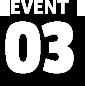 EVENT 03